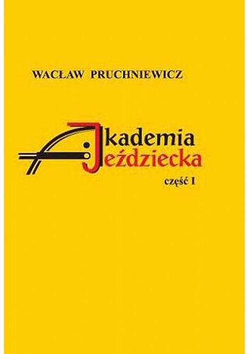 Zdjęcie Akademia Jeździecka Akademia Jeździecka cz.1  Wacław Pruchniewicz