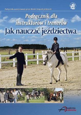 Zdjęcie Akademia Jeździecka Jak nauczać jeździectwa